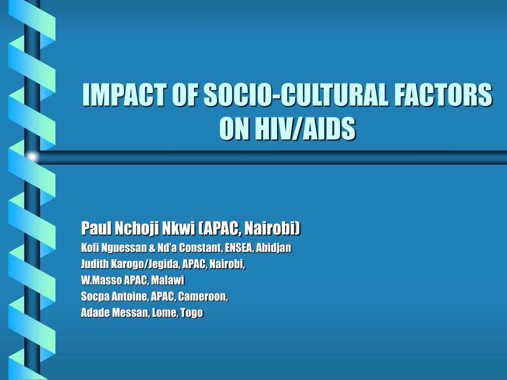 impact of socio cultural factors on hiv aids l.