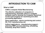 INTRODUCTION TO CAM