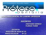 ANATOMIA DENTAL DO CANINO INFERIOR DOCENTES: CRISTIANO SEMEDO FLO