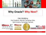 Why Oracle?  Why Now?