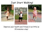 Just Start Walking!