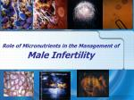 Role of Micronutrients in the Management of Male Infertility