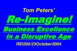 Tom Peters'   Re-Imagine! Business Excellence in a Disruptive Age REI200/23October2004