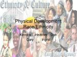 Physical Development Race/Ethnicity