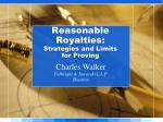 Reasonable Royalties : Strategies and Limits  for Proving
