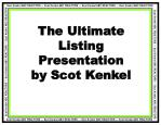 The Ultimate Listing Presentation by Scot Kenkel