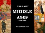 THE LATE MIDDLE AGES (1066-1485) D OTT. G ABRIELE A. C OCCO