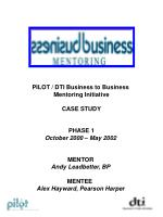 PILOT / DTI Business to Business Mentoring Initiative CASE STUDY PHASE 1 October 2000 – May 2002 MENTOR Andy Leadbett