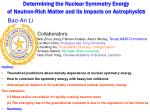 Determining the Nuclear Symmetry Energy of Neutron-Rich Matter and its Impacts on Astrophys ics