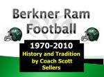 1970-2010 History and Tradition by Coach Scott Sellers