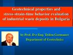 Geotechnical properties and stress-strain-time behavior evaluation of industrial waste deposits in Bulgaria