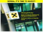SERBIA, IT'S TIME TO INVEST!