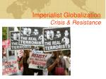 Imperialist Globalization Crisis & Resistance