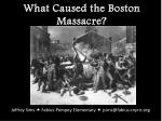 What Caused the Boston Massacre?