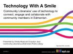Technology With A Smile
