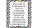 """WELCOME TO WORKSHOP ON """"HOW TO OVERCOME FEAR-PHOBIA TENSION OF EXAM. AND PREPARE FOR THE EXAM FOR GOOD RESULTS""""."""