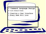 > Command Language Design > with Howard Kiewe