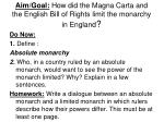 Aim/Goal: How did the Magna Carta and the English Bill of Rights limit the monarchy in England ?