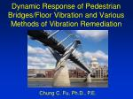 Dynamic Response of Pedestrian Bridges/Floor Vibration and Various Methods of Vibration Remediation