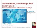 Information, Knowledge and Innovation Cornerstones of the Information Society?