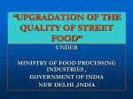 """UPGRADATION OF THE QUALITY OF STREET FOOD"""