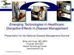 Emerging Technologies in Healthcare: Disruptive Effects in Disease Management Presentation for the National Disease Mana