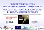 FROM MATRIX ISOLATION SPECTROSCOPY TO FIRST OBSERVATION OF CO 2  628 ISOTOPOLOGUE   2 +  3  BAND  IN THE ATMOSPHERE OF