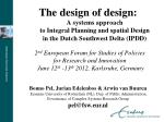 The design of design:  A systems approach  to Integral Planning and spatial Design  in the Dutch Southwest Delta (IPDD)