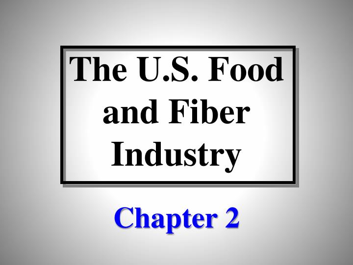 the u s food and fiber industry n.