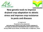 New genetic tools to improve  dryland  crop adaptation to abiotic stress and improve crop resistance to pests and diseas