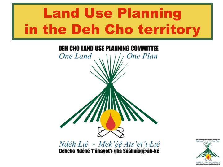land use planning in the deh cho territory n.