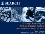 Strategic Planning 10  Critical Success Factors  and Sure-Fire Ways to Fail!