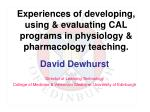 Experiences of developing, using & evaluating CAL programs in physiology & pharmacology teaching.