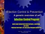 Infection Control & Prevention	 A generic overview of an