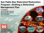San Pablo Bay Watershed Restoration Program—Drafting a Watershed Management Plan