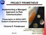 Implementing a Managed Approach to Risk Communication: Presentation to NASA GSFC Systems Engineering Seminar Victoria P.