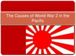 The Causes of World War 2 in the Pacific