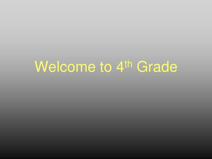 welcome to 4 th grade n.