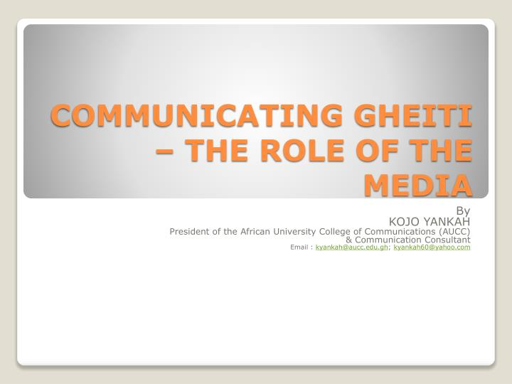 PPT - COMMUNICATING GHEITI – THE ROLE OF THE MEDIA