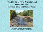 The Effects of River Alteration and Restoration on Instream Biota and Human Needs