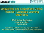 "LinguaFolio and LinguaFolio Online: "" Can Do "" Language Learning Made Easy"