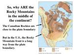 So, why ARE the Rocky Mountains in the middle of the continent?
