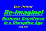Tom Peters' Re-Imagine! Business Excellence in a Disruptive Age 08.10.2003