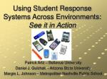 Using Student Response Systems Across Environments: See it in Action