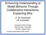 Enhancing Understanding of Model Behavior Through Collaborative Interactions: Explaining Why