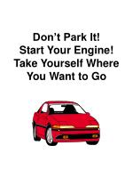 Don't Park It! Start Your Engine! Take Yourself Where You Want to Go
