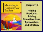 Chapter 12 Pricing Products: Pricing Considerations, Approaches, and Strategy