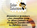 Presentation at Zimbabwe's First International Energy & Power Conference on Tuesday 27 th September 2011 by Nyikadz