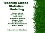 Teaching Guides – Statistical Modelling