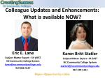 Colleague Updates and Enhancements: What is available NOW?